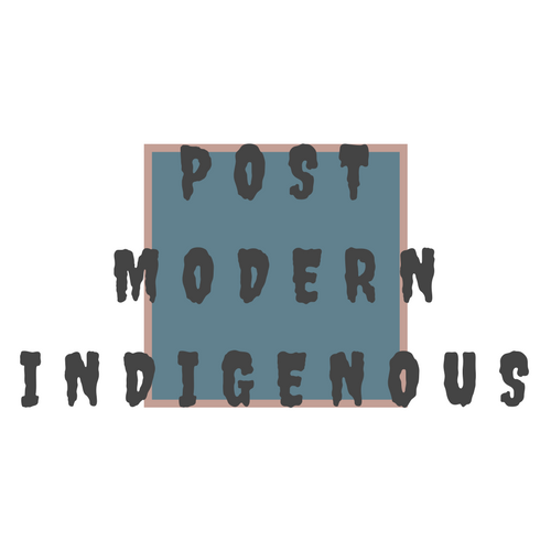 POST MODERN INDIGENOUS
