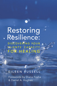 Eileen Russell (2015).   Restoring Resilience: Discovering Your Clients' Capacity for Healing.   New York: W. W. Norton & Company.