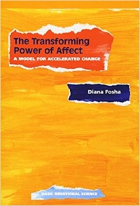Fosha, D. (2000).   The Transforming Power of Affect: A Model for Accelerated Change   .  New York: Basic Books.