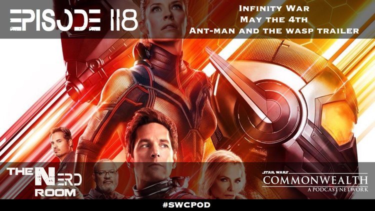 Episode #118: Infinity War, May the 4th, AM&W Trailer — The Nerd Room