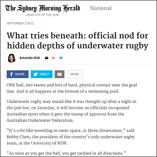What tries beneath: official nod for hidden depths of underwater rugby  Sydney Morning Herald, 03 September 2012