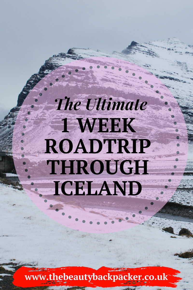 The Ultimate One Week Roadtrip Through Iceland