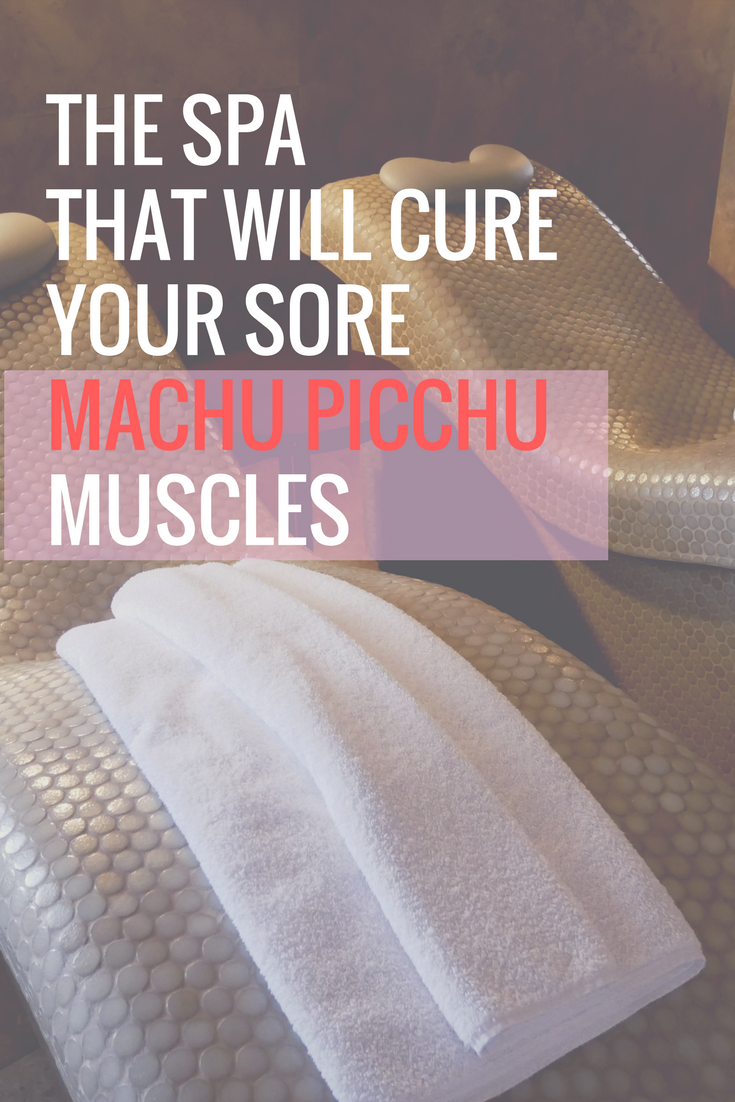 The Cusco Spa That Will Cure Your Sore Machu Picchu Muscles