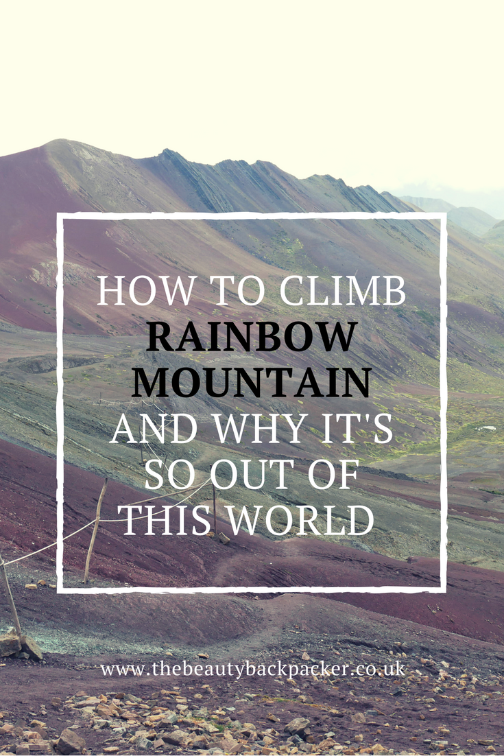 How to Climb Rainbow Mountain and Why it's So Out of This World