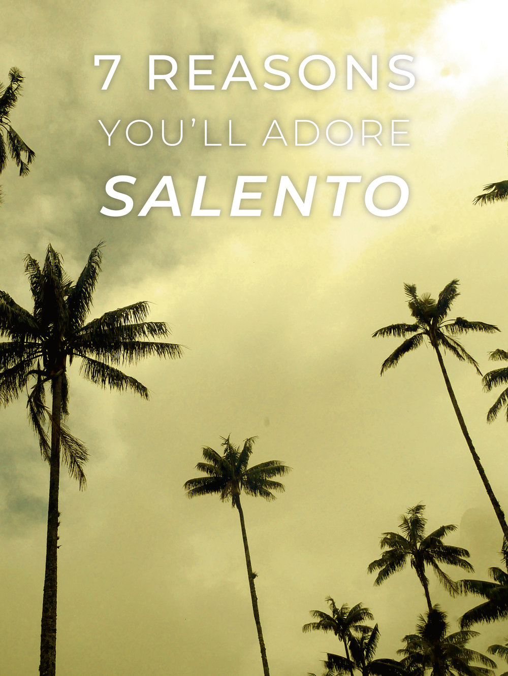 7 Reasons You'll Adore Salento