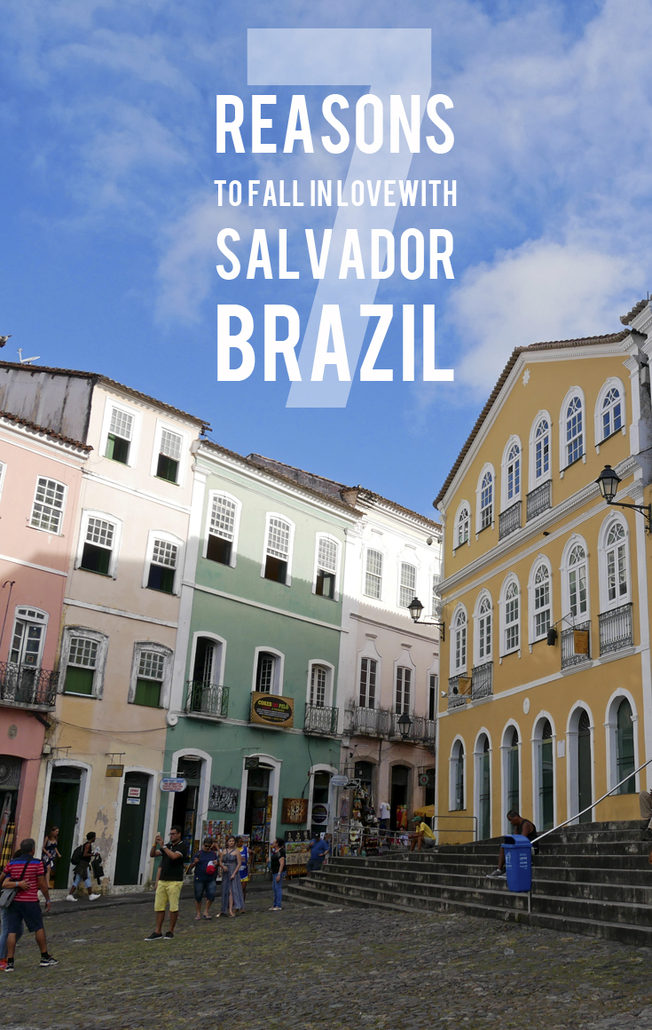 7 Reasons to Fall in Love with Salvador, Brazil |