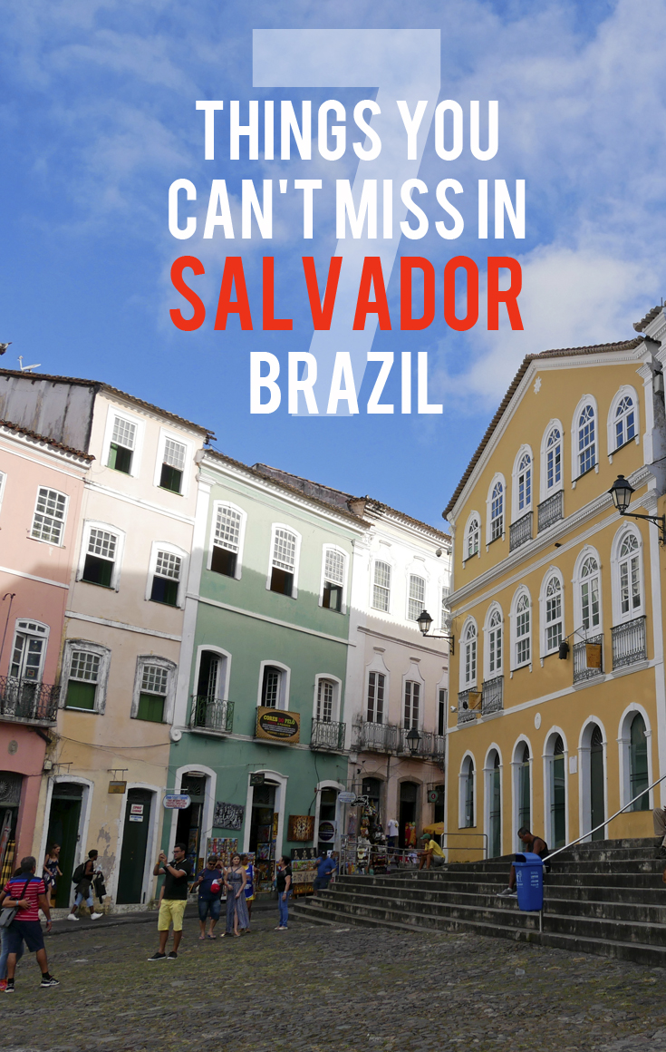 7 Things You Can't Mis in Salvador, Brazil |.jpg