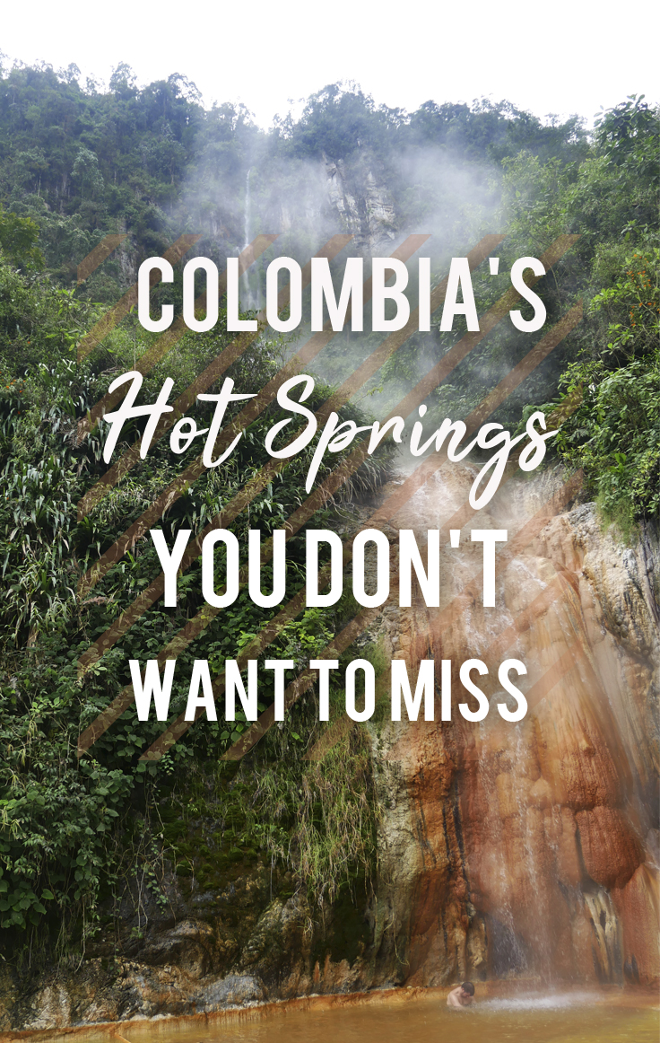 Colombia's Hot Springs You Don't Want to Miss