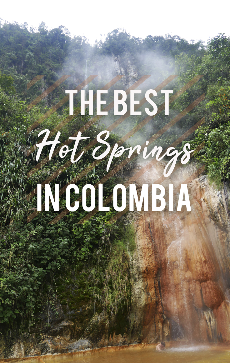 The Best Hot Springs in Colombia