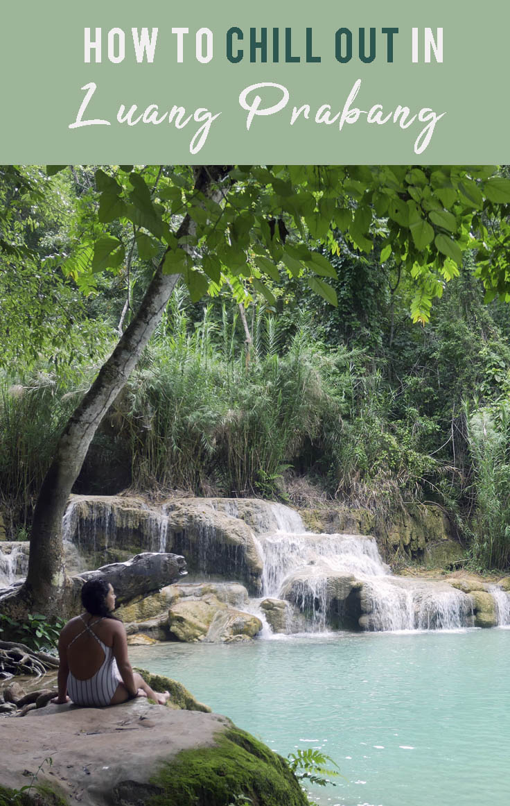 How to Chill Out in Luang Prabang, Laos |.jpg