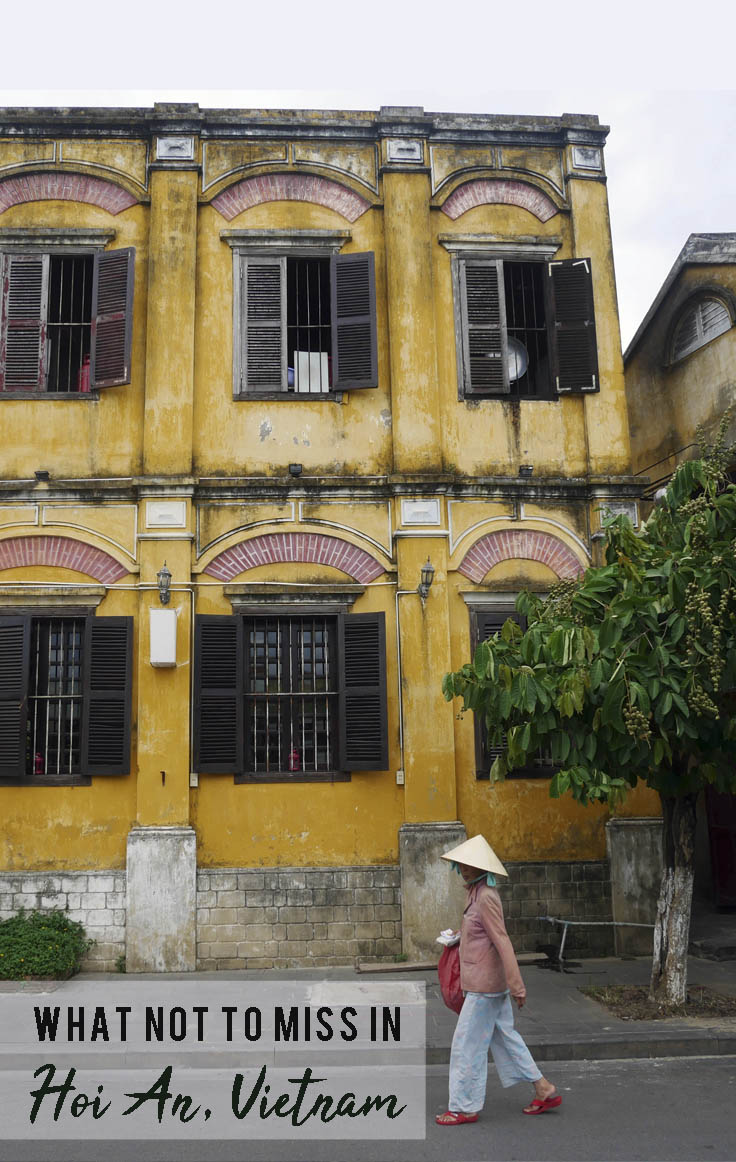 What Not to Miss in Hoi An, Vietnam |