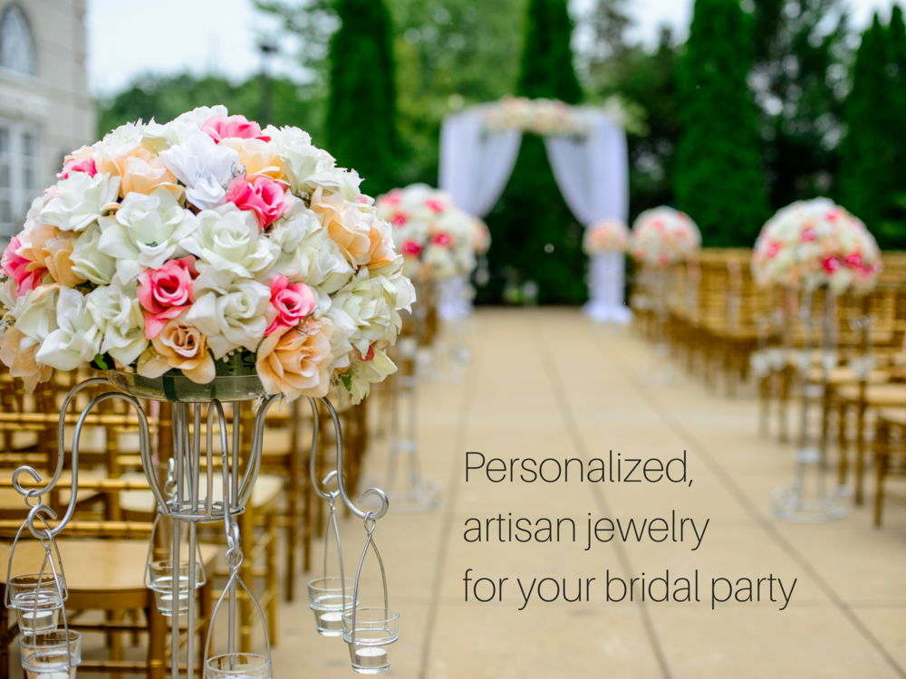 Personalized Artisan Jewelry for Bridal Parties