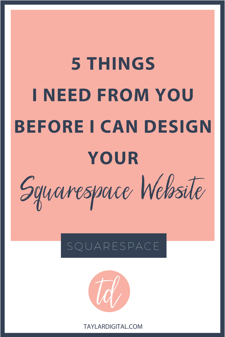 5 Things I Need From You Before I Can Design Your Squarespace Website.jpg