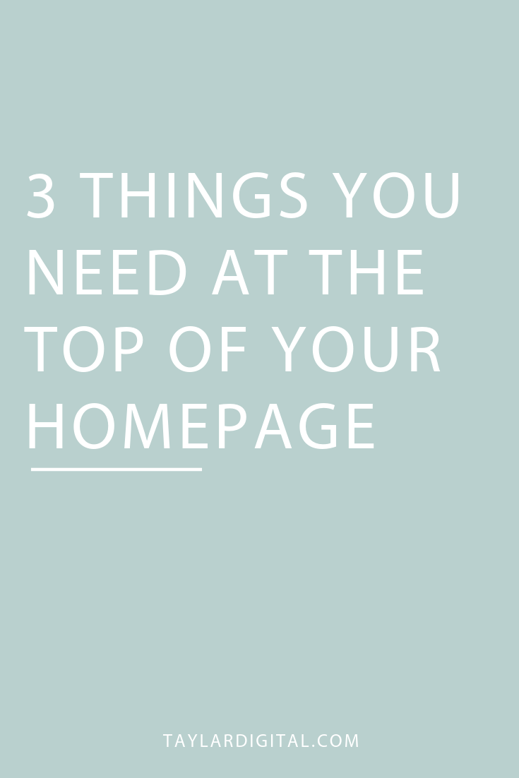 3 Things You Need at the Top of Your Homepage.png