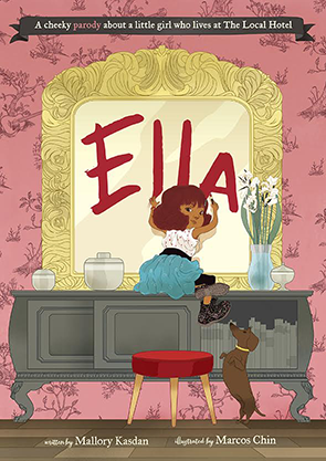 AUTHOR - ELLA is a loving, modern parody of ELOISE, one of my favorite books about a