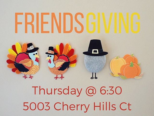 T-Minus 3 hours until First College's Friendsgiving! Come dive into your Thanksgiving favorites at 6:30 at the Poe's house!