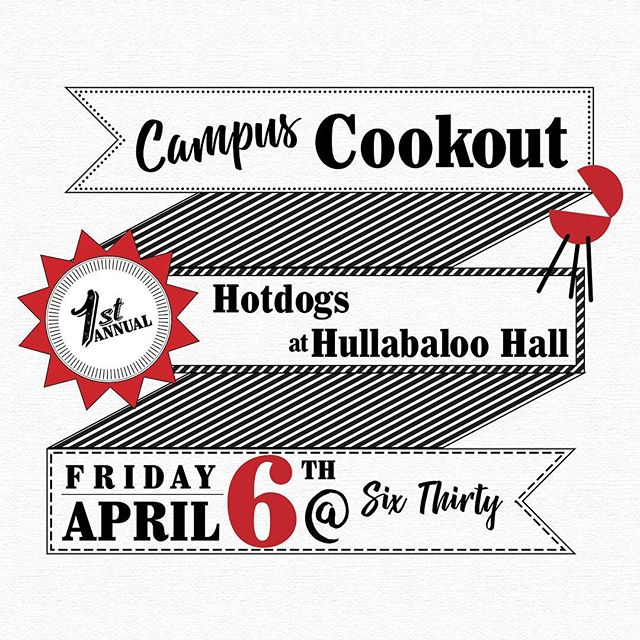 Come out to Hullabaloo Hall this FRIDAY at 6:30p.m. for our Campus Cookout! We will set up outside of the hall, close to the grills. There will be food and games, so bring a friend!