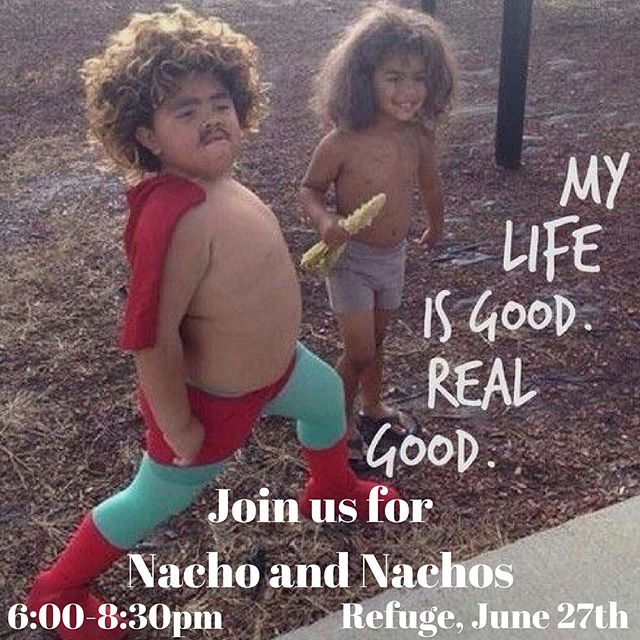 It's Nacho night at Refuge! Join us at 6pm for Nacho and Nachos! And of course sign up for Launch!