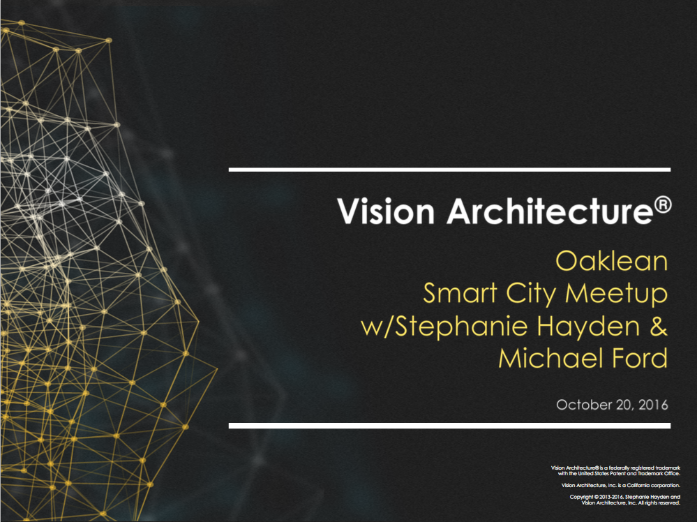 Vision Architecture Shares SmartOakland Developments with Oaklean Experience Design Meetup - Oct. 20, 2016: Oaklean October: Smart Cities