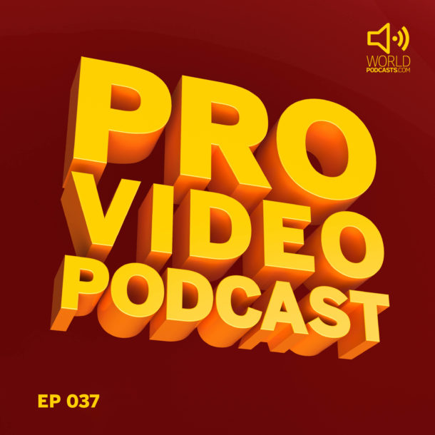 Pro Video Podcast Episode 37 Cover