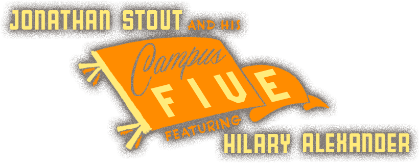 Jonathan Stout and his Campus Five featuring Hilary Alexander