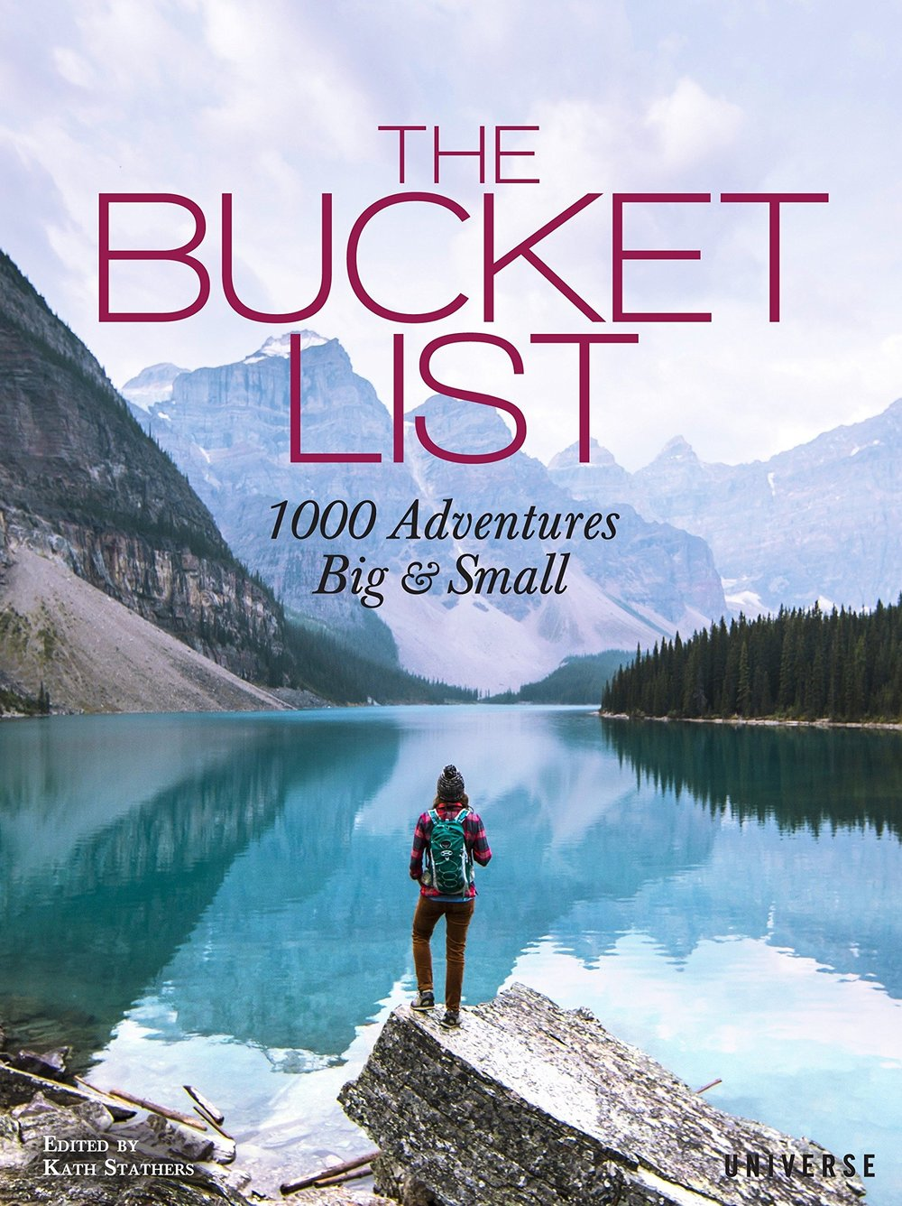 The Bucket List: 1000 Adventures Big & Small Hardcover by Kath Stathers