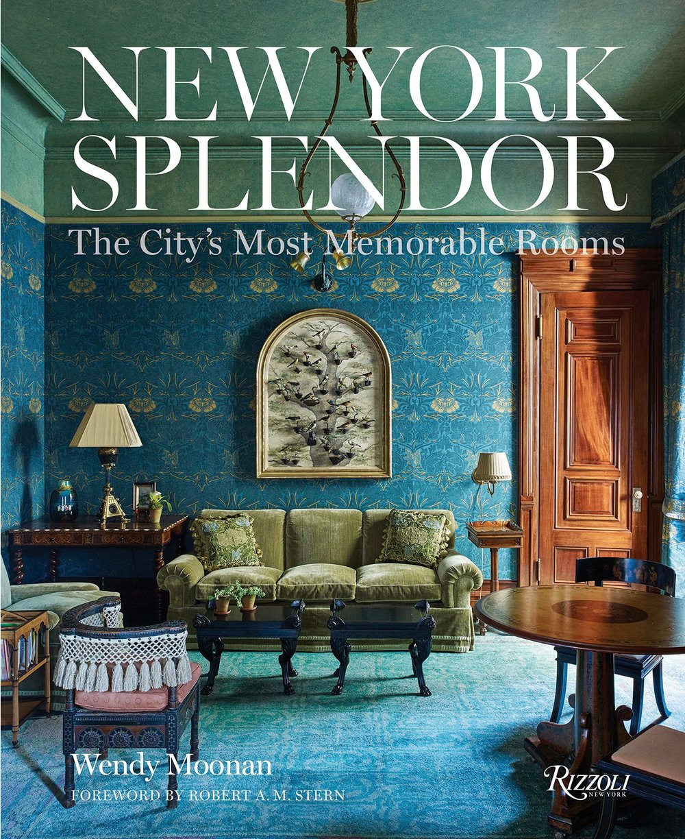 Click to Purchase - New York Splendor: The City's Most Memorable Rooms by Wendy Moonan