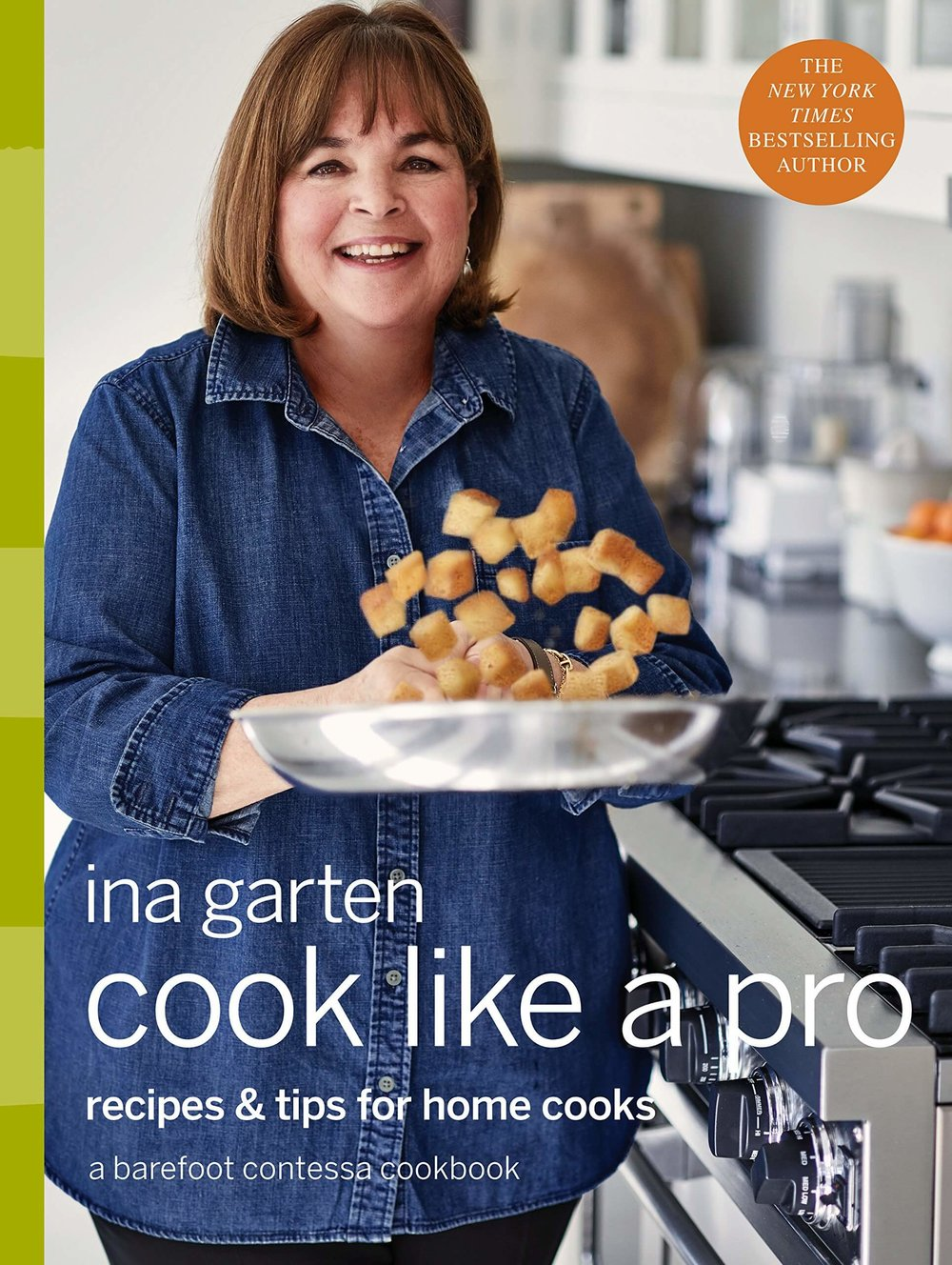 Click to Purchase - Cook Like a Pro: Recipes and Tips for Home Cooks by Ina Garten