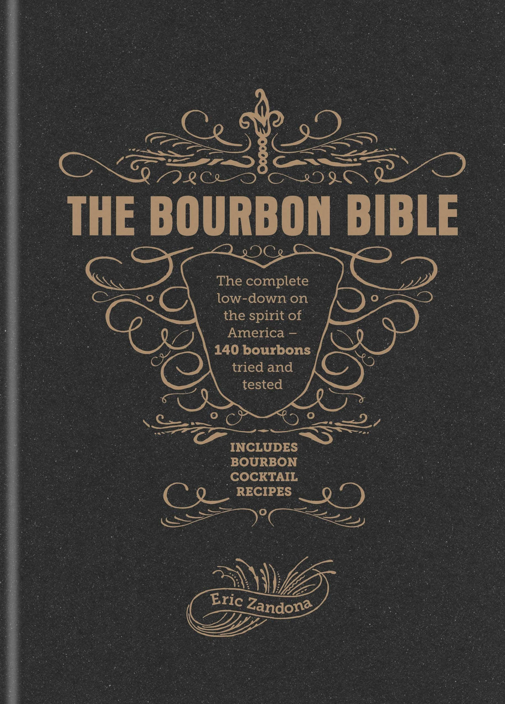 The Bourbon Bible by Eric Zandona Hardcover