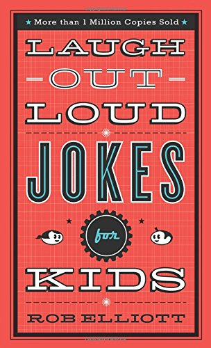 Laugh-Out-Loud Jokes for Kids Paperback by Rob Elliot
