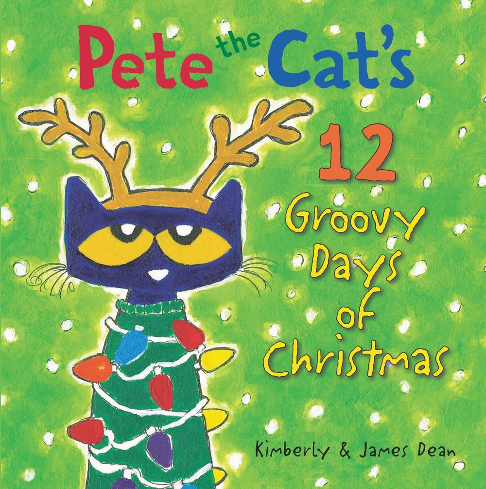 Pete the Cat's 12 Groovy Days of Christmas Hardcover