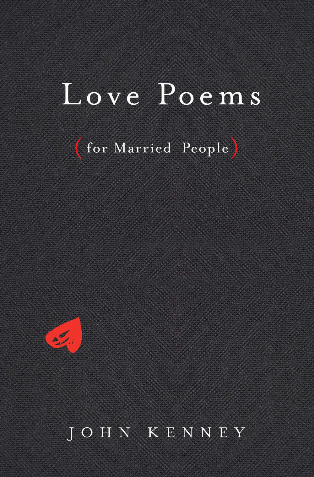 Love Poems for Married People by John Kenney  Hardcover