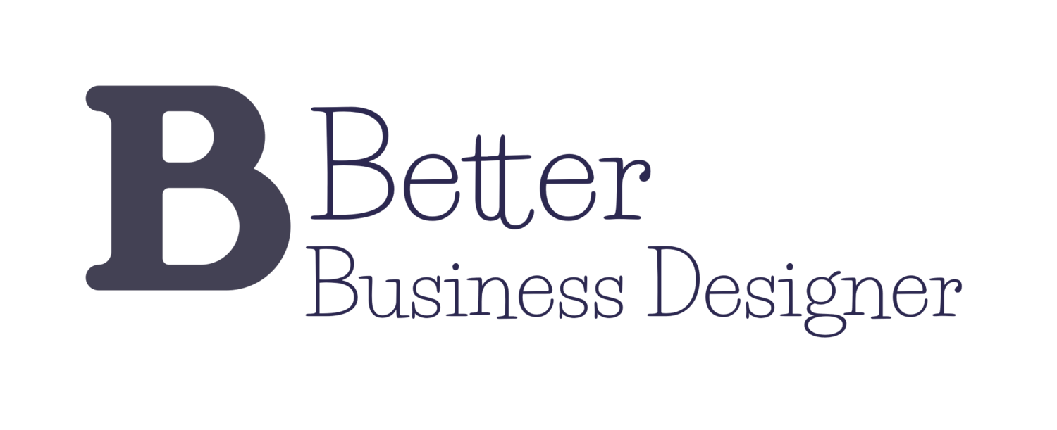 The Better Business Designer