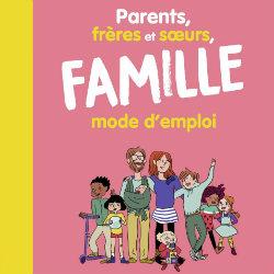 PARENTS, FRERES ET SOEURS, FAMILLE MODE D'EMPLOI - BAYARD