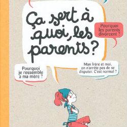 CA SERT A QUOI LES PARENTS ? BAYARD