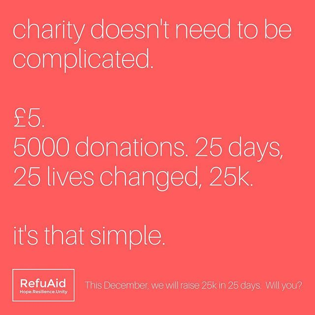 ♥️ Remember those who aren't as lucky as you this Christmas. It's super simple to donate ♥️. Refuaid are looking to fund 25 refugees on a language scholarship this December. Over-qualification and under-employment amongst refugees in the UK are major issues. A vast proportion of refugees who had a career previously or were on track to pursuing higher education are prevented from accessing opportunities in their new community due to the language barrier. As a result, most end up in 'survival' jobs in the service industry, or unable to find work at all. English language qualifications allow people to access education and employment that is commensurate with their skills and capability, rather than being held back long-term by their forced displacement.  https://www.facebook.com/events/530337027304374/?notif_t=plan_user_joined&notif_id=1512036331407710