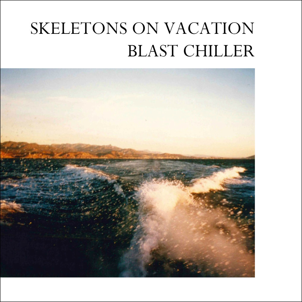 "Skeletons on Vacation - ""Blast Chiller"" Single"