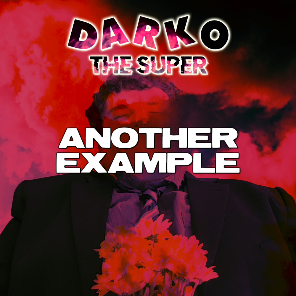 "Darko The Super - ""Another Example"" Single"