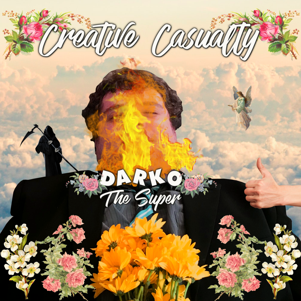 "Darko the Super - ""Creative Casualty"""