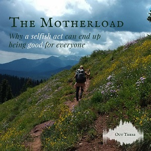 Out There Podcast The Motherload by Becky Jensen