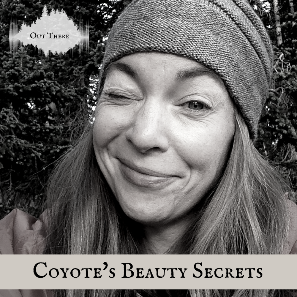 Coyote's Beauty Secrets_becky jensen Out There podcast.png