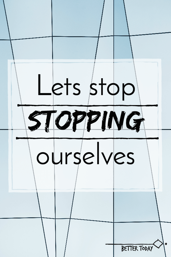 stop self sabotaging