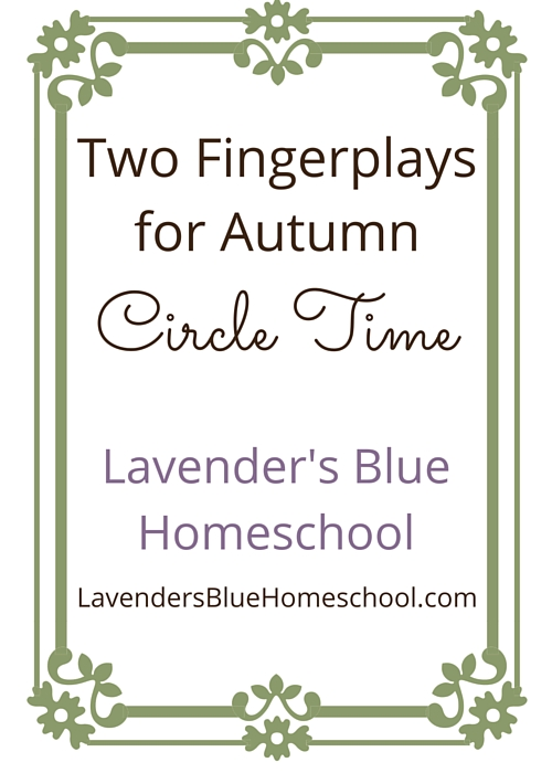 Two fingerplays for your Autumn circle time | Lavender's Blue Homeschool