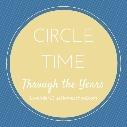 Circle time through the years | Lavender's Blue Homeschool