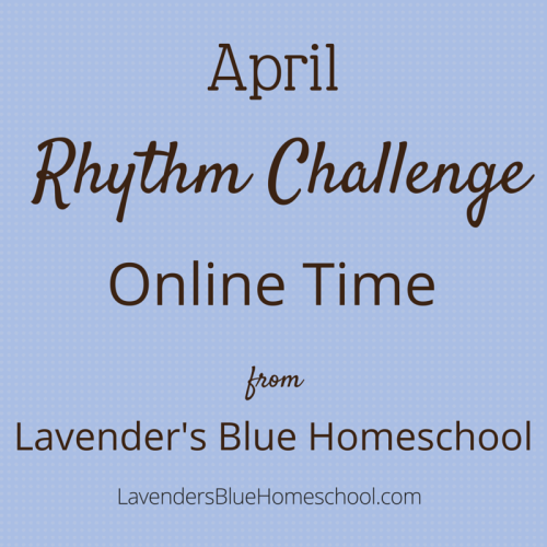 The April Rhythm Challenge: Online Time | Lavender's Blue Homeschool