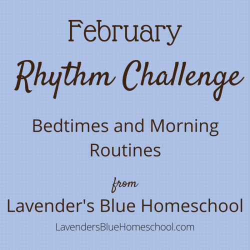 The February Rhythm Challenge - Bedtimes and Morning Routines - from Lavender's Blue Homeschool