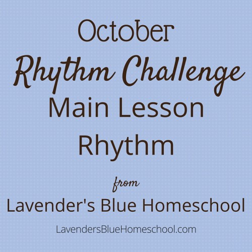 The October Rhythm Challenge: Main Lesson Rhythm, from Lavender's Blue Homeschool