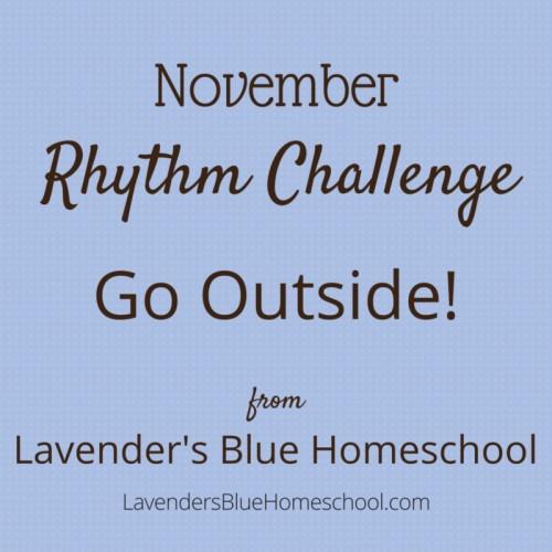 The November Rhythm Challenge from Lavender's Blue Homeschool: Go Outside!