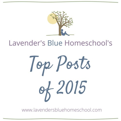 Lavender's Blue Homeschool's Top Posts of 2015