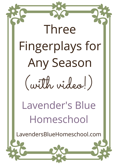 Three Fingerplays for any season, with video recordings | Lavender's Blue Homeschool